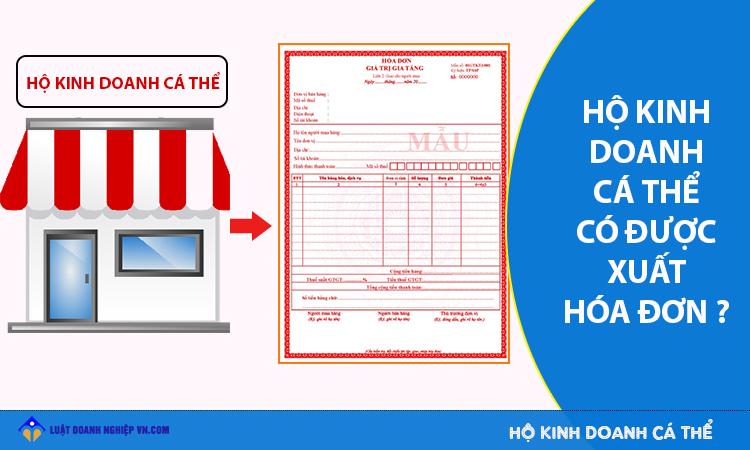 Hộ kinh doanh cá thể có được xuất hóa đơn?