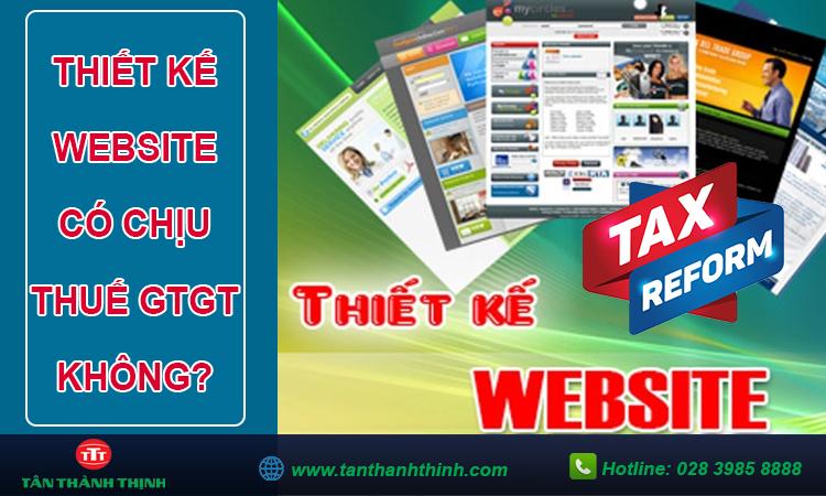Thiết kế website có chịu thuế gtgt không?